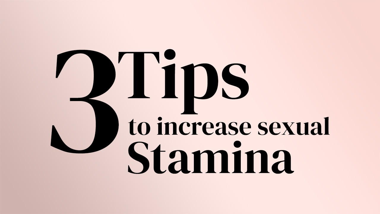 3 Tips to Increase Sexual Stamina