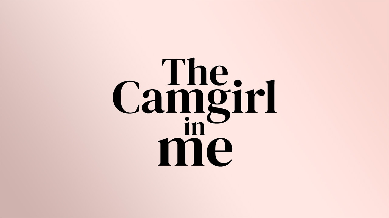 The Camgirl In Me